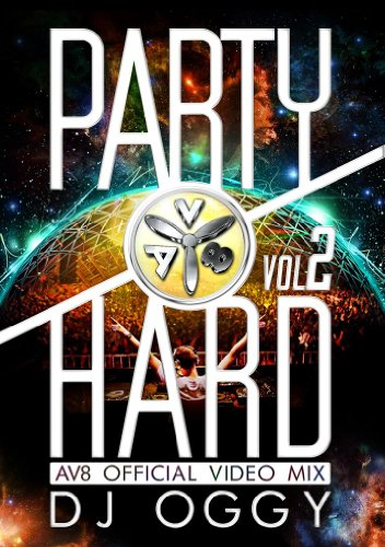 PARTY HARD VOL.2 -AV8 OFFICIAL VIDEO MIX- [DVD]