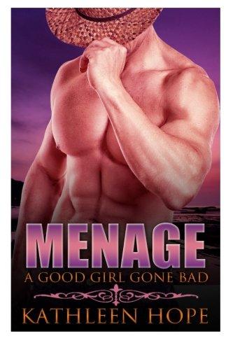Menage: A Good Girl Gone Bad
