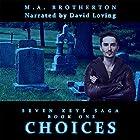 Choices: Book 1 of the Seven Keys Saga (Volume 1) Hörbuch von M. A. Brotherton Gesprochen von: David Loving