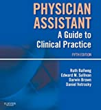Physician Assistant: A Guide to Clinical Practice (In Focus)