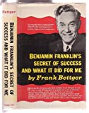 img - for Benjamin Franklin's Secret of Success and What it Did for Me book / textbook / text book