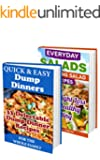 Quick and Easy Recipes BOX SET 2 IN 1: 33 Delectable Dump Dinners + 30 Amazing Salad Recipes For Weight Loss: (Cooking Light, Recipe Books, Dump Dinners ... Quick Cooking, Easy Cooking, Diets)