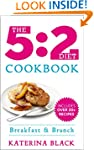 The 5:2 Diet Cookbook: Breakfast & Br...