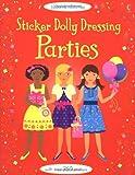 Fiona Watt Sticker Dolly Dressing: Parties (Usborne Sticker Dolly Dressing)