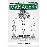 Petit traité de performance à l'usage des managers: Le guide pratique qui vous montre pas à pas comment utiliser...