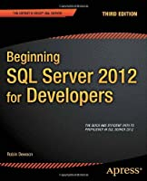 Beginning SQL Server 2012 for Developers, 3rd Edition Front Cover