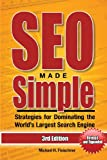 SEO Made Simple (Third Edition): Strategies for Dominating the Worlds Largest Search Engine