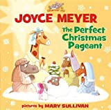 The Perfect Christmas Pageant (Everyday Zoo) (031072354X) by Meyer, Joyce