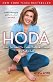 img - for Hoda: How I Survived War Zones, Bad Hair, Cancer, and Kathie Lee book / textbook / text book