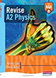 Revise A2 Physics for AQA A (0435581996) by Cole