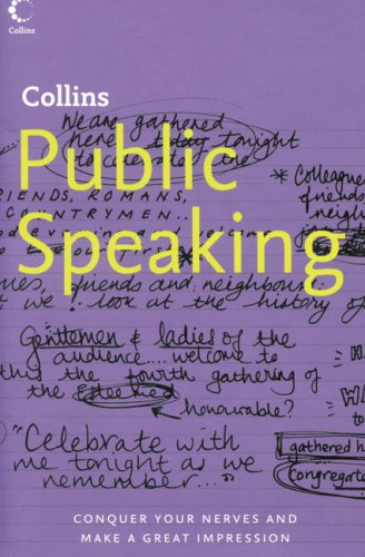 Collins Public Speaking: Conquer Your Nerves and Make a Great Impression (Collins S.)