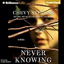 Never Knowing Audiobook by Chevy Stevens Narrated by Carrington MacDuffie