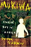 img - for Mukiwa: A White Boy in Africa book / textbook / text book