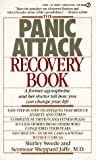 img - for The Panic Attack Recovery Book: A Former Agoraphobic and Her Doctor Tell How You Can ChangeYour Life by Shirley Swede (1989-10-03) book / textbook / text book