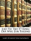 Lao-Tse Táo-Te-King: Der Weg Zur Tugend (German Edition) (1144118425) by Laozi