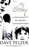 Image of My Story: A Child Called It. The Lost Boy. A Man Named Dave by Pelzer. Dave ( 2004 ) Paperback