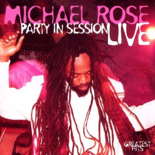 Michael Rose - Party In Session - Live - Zortam Music