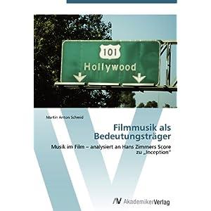 "Filmmusik als Bedeutungsträger: Musik im Film - analysiert an Hans Zimmers Score zu ""Inception"""