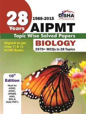 28 Years CBSE-AIPMT Topic wise Solved Papers BIOLOGY (1988 - 2015) (Old Edition)