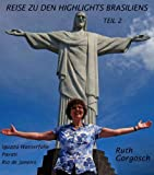 Reise zu den Highlights Brasiliens Teil 2 -  Iguaz�-Wasserf�lle - Parati - Rio de Janeiro