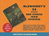 McSweeneys 26 Featuring New Stories From Overseas: Short Stories for Wartime Reading (Part One of a Three-part Issue) (Short Stories for Wartime Reading, 26)