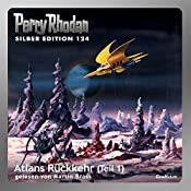 Atlans Rückkehr - Teil 1 (Perry Rhodan Silber Edition 124) | Hans Kneifel, Kurt Mahr, Peter Griese