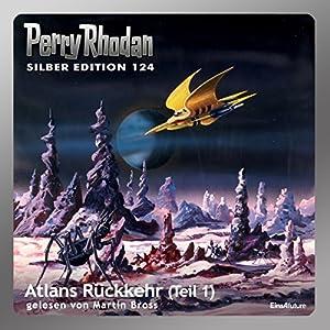 Atlans Rückkehr - Teil 1 (Perry Rhodan Silber Edition 124) Hörbuch