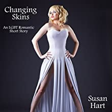 Changing Skins: A Gay Conversion/Transsexual Romance (       UNABRIDGED) by Susan Hart Narrated by Audrey Lusk