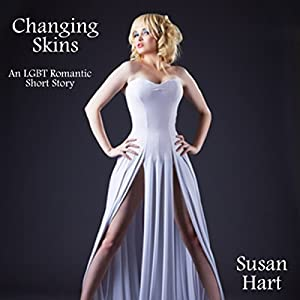 Changing Skins: A Gay Conversion/Transsexual Romance Audiobook