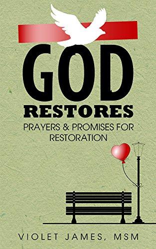 Free Kindle Book : God Restores: Prayers & Promises for Restoration (Prayer Book)