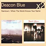 Deacon Blue Raintown/When The World Knows Your Name