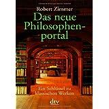 """Das neue Philosophenportal: Ein Schl�ssel zu klassischen Werkenvon """"Robert Zimmer"""""""