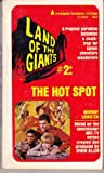 The Hot Spot. Land of the Giants # 2.