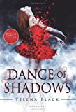 Dance of Shadows (Dance of Shadows - Trilogy) Yelena Black