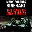 The Case of Jennie Brice Audiobook by Mary Roberts Rinehart Narrated by C. M. Hebert