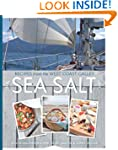 Sea Salt: Recipes from the West Coast...