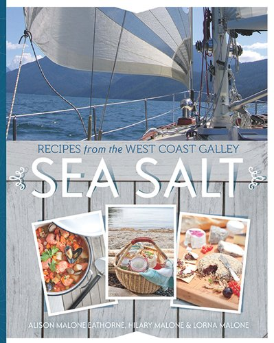 Sea Salt: Recipes from the West Coast Galley PDF