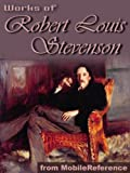 Works of Robert Louis Stevenson. (150+ works) Incl: Treasure Island, New Arabian Nights, Kidnapped, An Inland Voyage, The Wrong Box, Strange Case of Dr. Jekyll and Mr. Hyde & more (mobi)