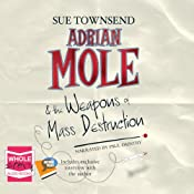 Adrian Mole and the Weapons of Mass Destruction | [Sue Townsend]