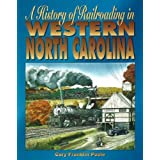 A History of Railroading in Western North Carolina by Cary Franklin Poole