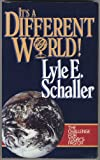 It's a Different World: The Challenge for Today's Pastor (0687197295) by Schaller, Lyle E.