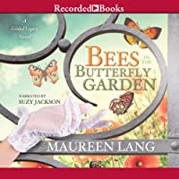 Bees in the Butterfly Garden (       UNABRIDGED) by Maureen Lang Narrated by Suzy Jackson
