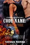 Code Name: Kaylas Fire (A Warriors Challenge)