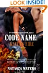 Code Name: Kayla's Fire (A Warrior's...