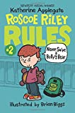Never Swipe a Bully's Bear (Roscoe Riley Rules)