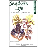 Green Guide to Seashore Life of Britain and Europe (Green Guides)by Bob Gibbons