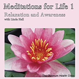 Meditations for Life 1: Relaxation and Awareness | [Linda Hall]