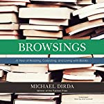 Browsings: A Year of Reading, Collecting, and Living with Books | Michael Dirda