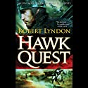 Hawk Quest Audiobook by Robert Lyndon Narrated by Fleet Cooper
