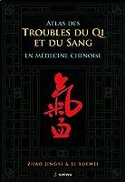 Atlas des troubles de Qi et du Sang en médecine chinoise